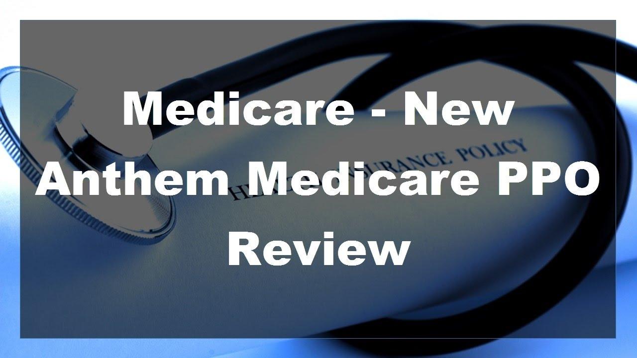 2017 Medicare - New Anthem Medicare PPO Review - Medicare ...